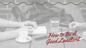 How to Be A Good San Francisco Landlord | Traits That A Good Tenant Appreciates