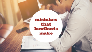 Mistakes That San Francisco Landlords Make | Leading Properties Advice on How to Avoid Them