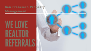 We Love Realtor Referrals - San Francisco Property Management